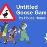 「Untitled Goose Game」はPS4・ニンテンドースイッチで出てるの?発売日や買い方は?